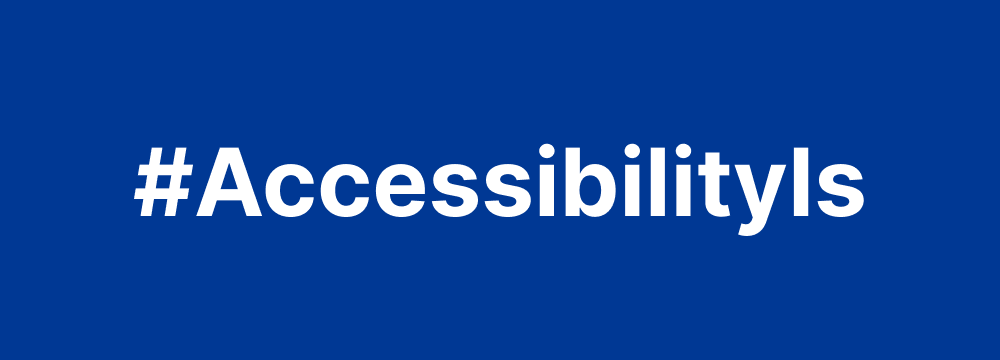 '#AccessibilityIs' in white on blue background.
