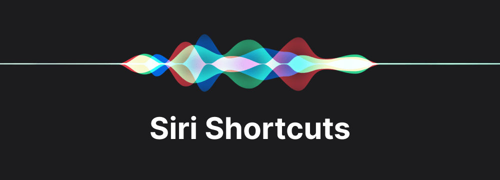 The Siri soundwave with the text 'Siri Shortcuts'.