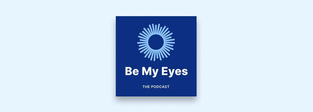 The Be My Eyes Podcast logo.